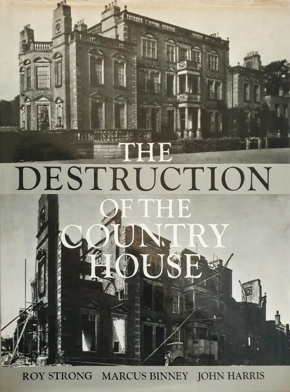 Roy Strong, Marcus Binney, John Harris, The Destruction of the Country House 1875-1975